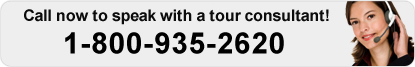 Call now to speak with a tour consultant.  1-800-935-2620
