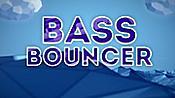 Bass Bouncer